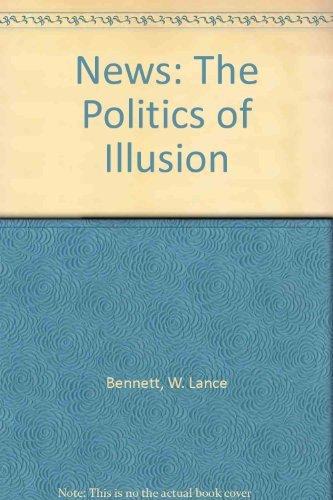 9780582286641: News: The Politics of Illusion