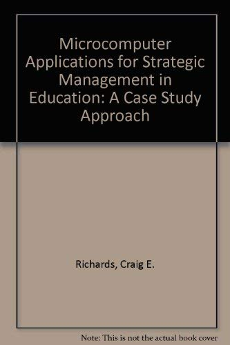 Microcomputer Applications for Strategic Management in Education: Craig E. Richards