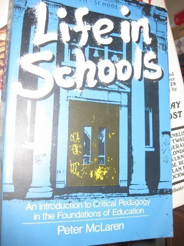 9780582286832: Life in schools: An introduction to critical pedagogy in the foundations of education