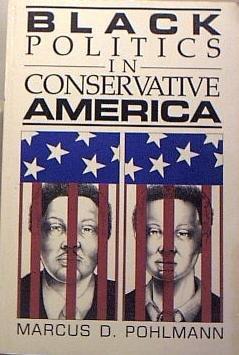 Black Politics in Conservative America: Pohlmann, Marcus D.