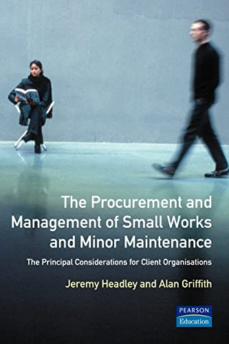 The Procurement and Management of Small Works: Headley, Jeremy, Griffith,