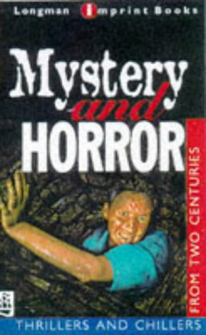 9780582289284: Mystery and Horror: Thrillers and Chillers from Two Centuries (Longman Imprint Books)