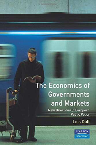 The Economics of Governments and Markets: New Directions in European Public Policy: Duff, Lois