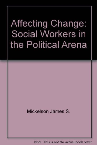 9780582290273: Affecting change: Social workers in the political arena