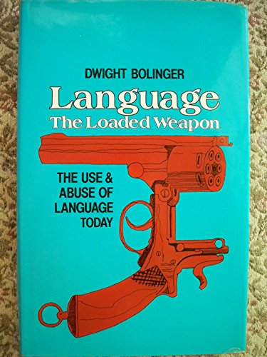 9780582291072: Language, the Loaded Weapon: The Use and Abuse of Language Today