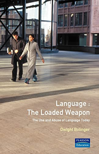 9780582291089: Language, the Loaded Weapon: The Use and Abuse of Language Today