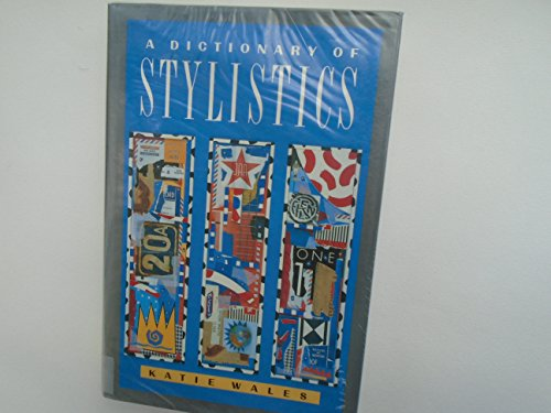 A Dictionary of Stylistics (Studies in Language: Wales, Katie