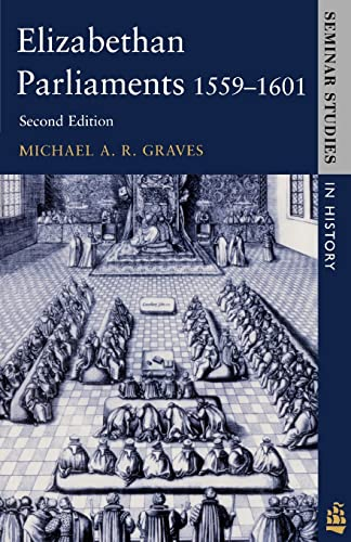 9780582291966: Elizabethan Parliaments 1559-1601 (Seminar Studies In History)