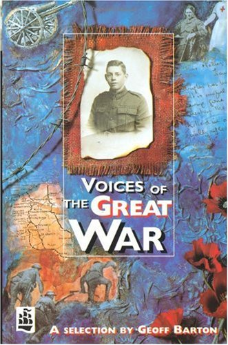Voices of the Great War (New Longman Literature) (0582292484) by Barton, Geoff