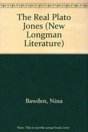 The Real Plato Jones (New Longman Literature) (9780582292543) by Nina Bawden