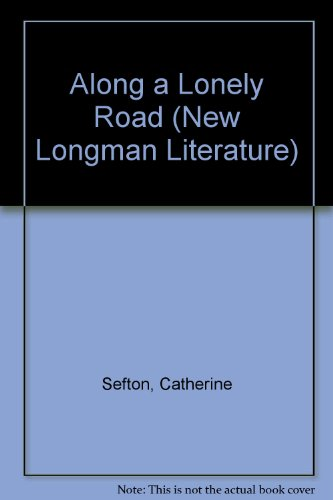 9780582292567: Along a Lonely Road (New Longman Literature)