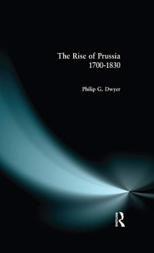 the rise and growth of national states in the case of prussia Frederick also presided over national history of friedrich ii of prussia, called frederick the great iron kingdom: the rise and downfall of prussia.
