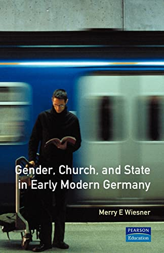9780582292826: Gender, Church and State in Early Modern Germany: Essays by Merry E. Wiesner (Women And Men In History)