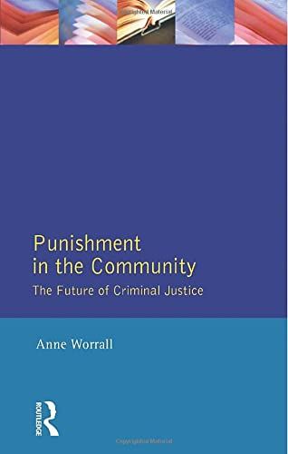 Punishment in the Community: The Future of: Worrall, Anne