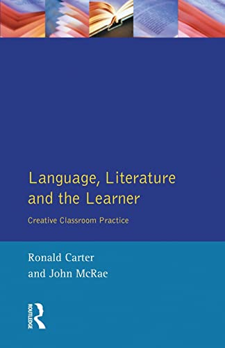 9780582293236: Language, Literature and the Learner: Creative Classroom Practice