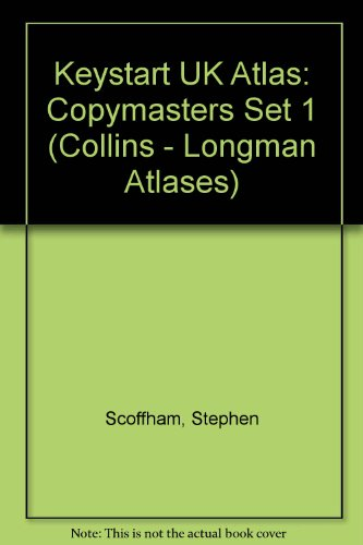 Keystart UK Atlas: Copymasters Set 1 (Collins - Longman Atlases) (9780582294073) by Stephen Scoffham