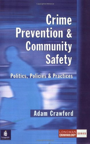 9780582294578: Crime Prevention and Community Safety: Politics, Policies and Practices (Longman Criminology Series)