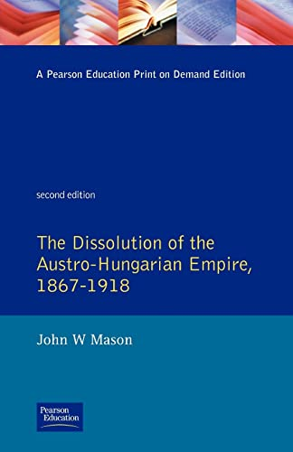 9780582294660: Dissolution of the Austro-Hungarian Empire: 1867-1918 (Seminar Studies)