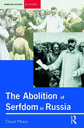 9780582294868: Abolition of Serfdom in Russia: 1762-1907