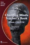 9780582294967: Byrom, J: Changing Minds: Britain 1500-1750: Teacher's Book (Think Through History)