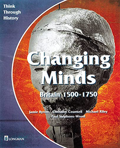 9780582294998: Changing Minds Britain 1500-1750 Pupil's Book (Think Through History)