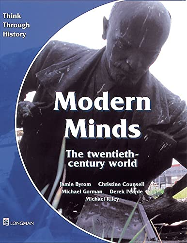 Modern Minds the twentieth-century world Pupil's Book (Think Through History) (0582295173) by Jamie Byrom; Christine Counsell; Michael Riley; Derek Peaple; Mike Gorman