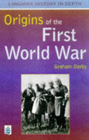 9780582295223: The Origins and Course of the First World War (Longman History in Depth)