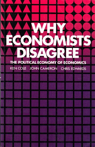 9780582295469: Why Economists Disagree: The Political Economy of Economics