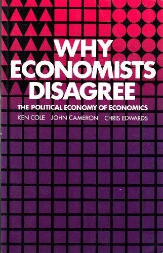 9780582295469: Why Economists Disagree: The Political Economy of Economics