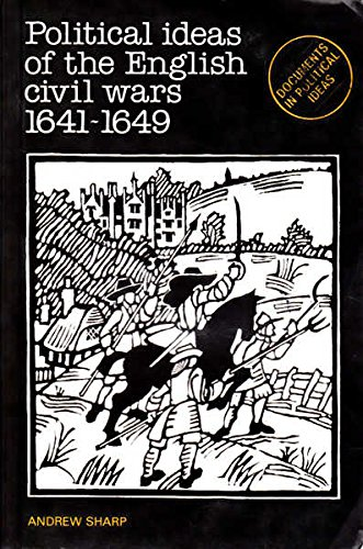 Political Ideas of the English Civil Wars,: Andrew Sharp