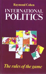 International Politics: The Rules of the Game: Cohen, Raymond