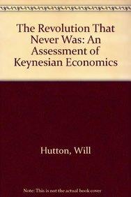 9780582296039: The Revolution That Never Was: An Assessment of Keynesian Economics