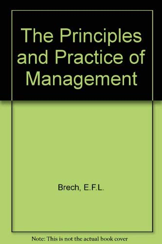 The Principles and Practice of Management: Brech, E.F.L.