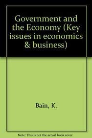 Government and the Economy (Key issues in: Bain, K. and