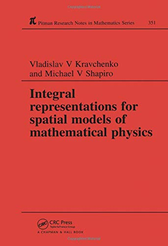 9780582297418: Integral Representations For Spatial Models of Mathematical Physics (Chapman & Hall/CRC Research Notes in Mathematics Series)