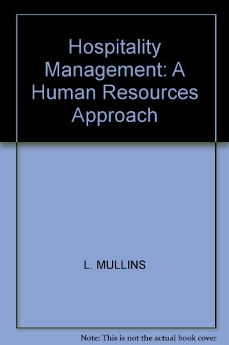 Hospitality Management: A Human Resources Approach: Laurie J. Mullins