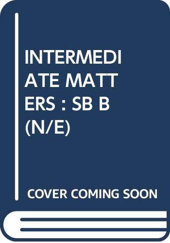 Intermediate Matters Student's Book Part B. Split: Roger Gower, Jan