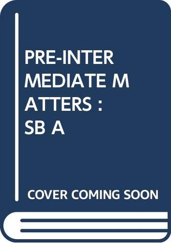 Pre-Intermediate Matters: Students' Book A: Gower, Roger, Bell,