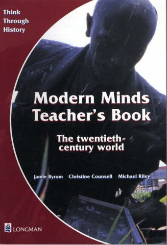 Think Through History: Modern Minds The twentieth-century world Teacher's Book 4 (Bk. 4) (0582298245) by Jamie Byrom