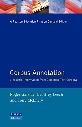 9780582298378: Corpus Annotation: Linguistic Information from Computer Text Corpora