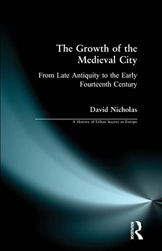 The Growth of the Medieval City: From: Nicholas, D.