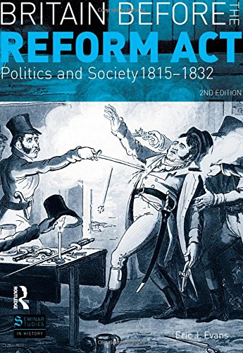 9780582299085: Britain before the Reform Act: Politics and Society 1815-1832