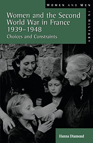9780582299092: Women and the Second World War in France, 1939-1948: Choices and Constraints (Women And Men In History)