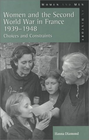 9780582299108: Women and the Second World War in France, 1939-1948: Choices and Constraints (Women And Men In History)