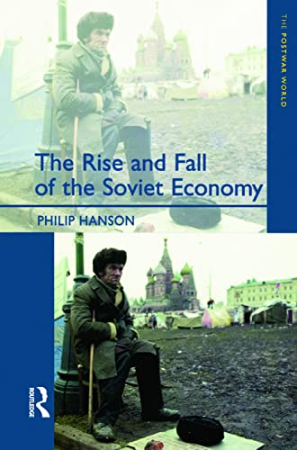 9780582299580: The Rise and Fall of the The Soviet Economy: An Economic History of the USSR from 1945