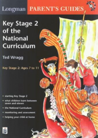Parent's Guide: Key Stage 2 of the National Curriculum: Wragg, E.C.