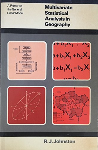 9780582300347: Multivariate Statistical Analysis in Geography: A Primer on the General Linear Model