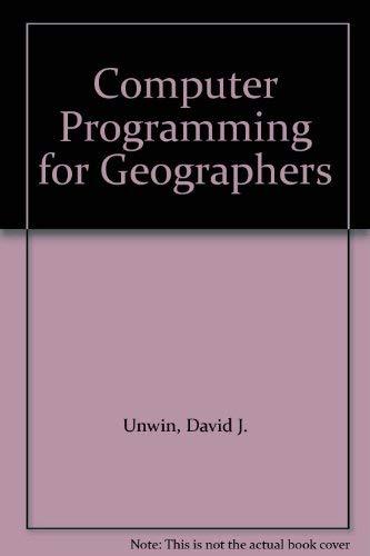Computer Programming for Geographers: D J Unwin,