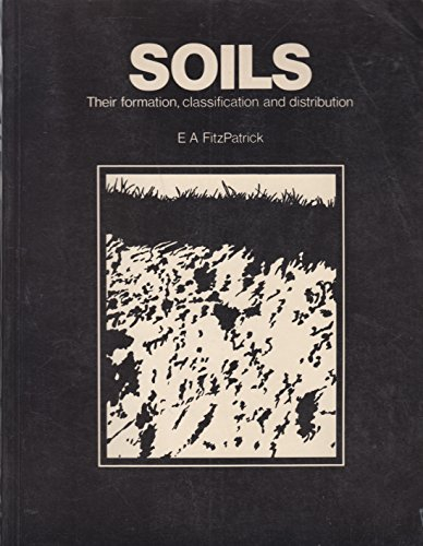 9780582301160: Soils: Their Formation, Classification, and Distribution