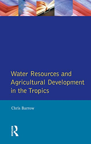 9780582301375: Water Resources and Agricultural Development in the Tropics (Longman Development Studies)